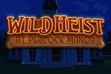 Wild Heist at Peacock Manor slot free play demo